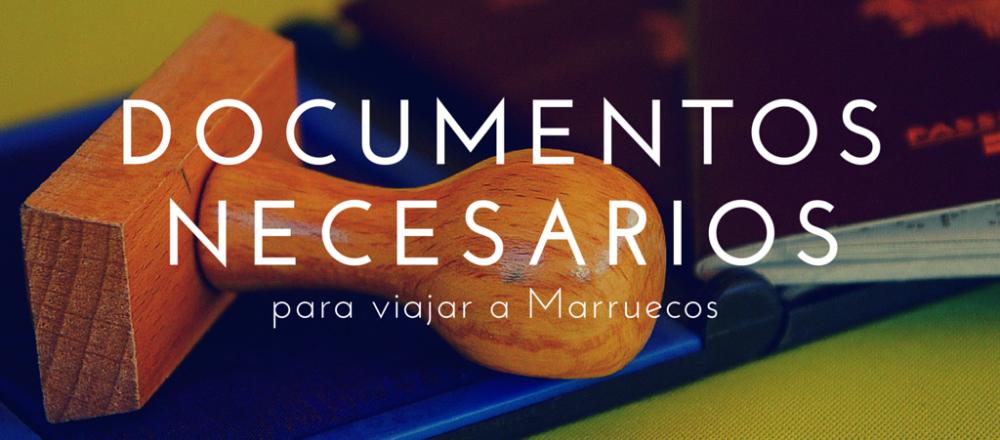 Documentos necesarios para llegar a Marruecos